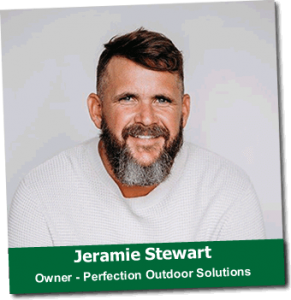Jeramie Stewart - Owner Of Perfection Outdoor Solutions
